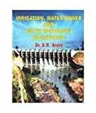 Irrigation Water Power  Water Resource Engineer by Arora K R