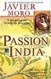 Passion India The Story of the Spanish Princess of Kapurthala by Javier Moro