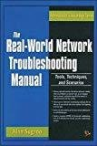 The Real-World Network Troubleshooting Manual by Alan Sugano