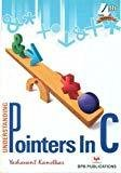 Understanding Pointers in C                        Paperback by Yashavant P. Kanetkar (Author)  Pustakkosh.com