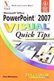 Microsoft Office PowerPoint 2007 Visual Quick Tips by Paul Mcfedries