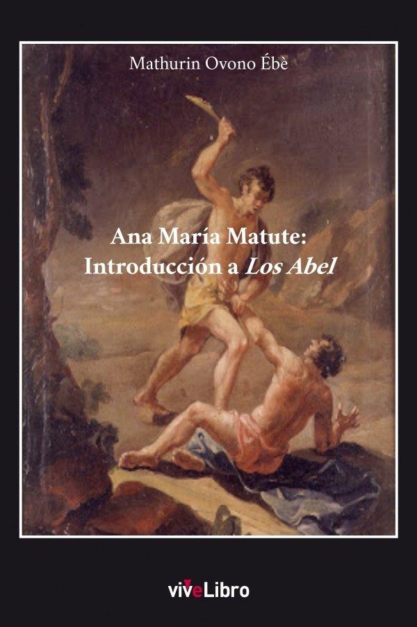 Ana María Matute: Introducción a Los Abel