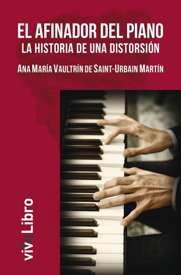 El afinador del piano.     La historia de una distorsión