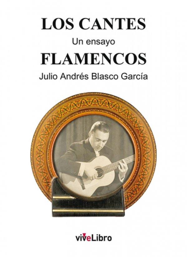 Los cantes flamencos. Un ensayo