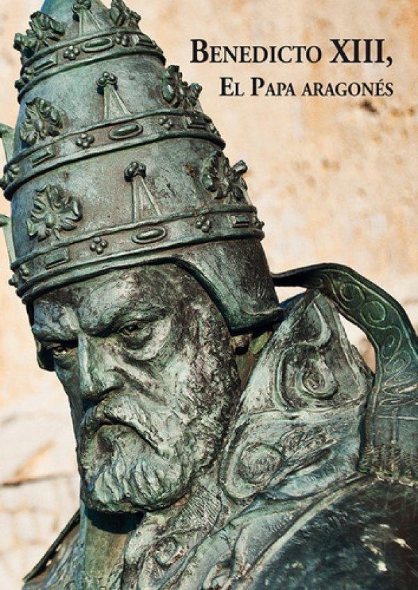 Benedicto XIII, El Papa Aragonés