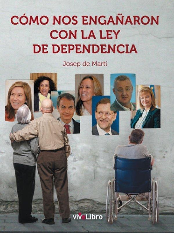 Cómo nos engañaron con la Ley de Dependencia