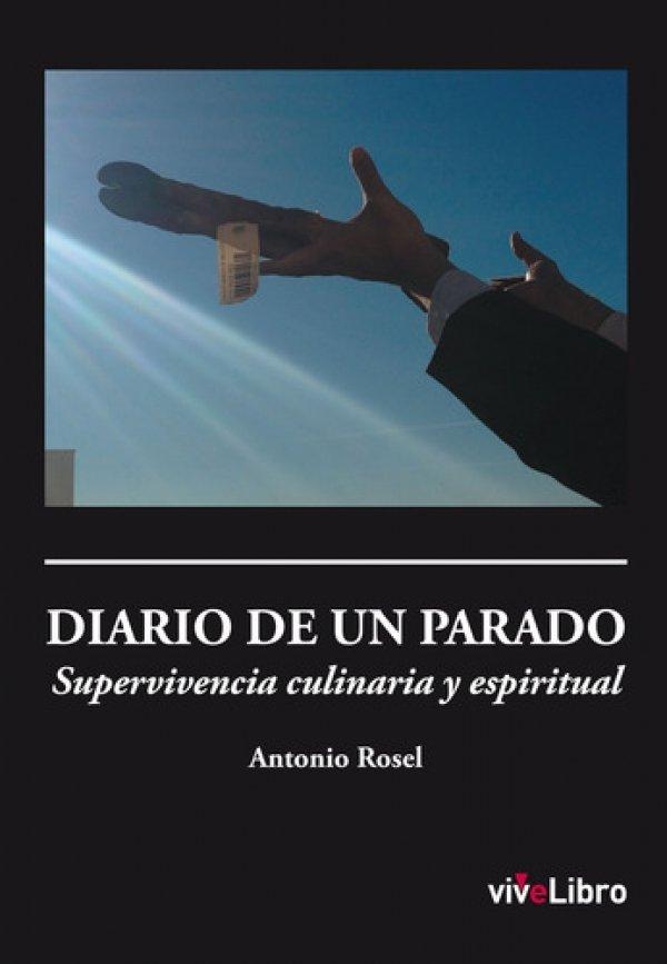 Diario de un parado. Supervivencia culinaria y espiritual
