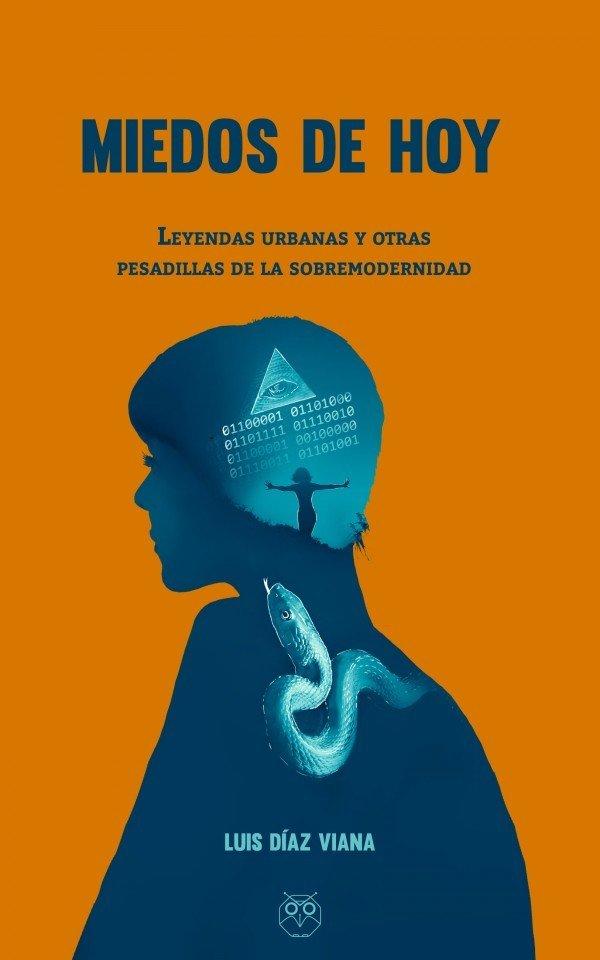 Miedos de hoy (Leyendas urbanas y otras pesadillas de la sobremodernidad)