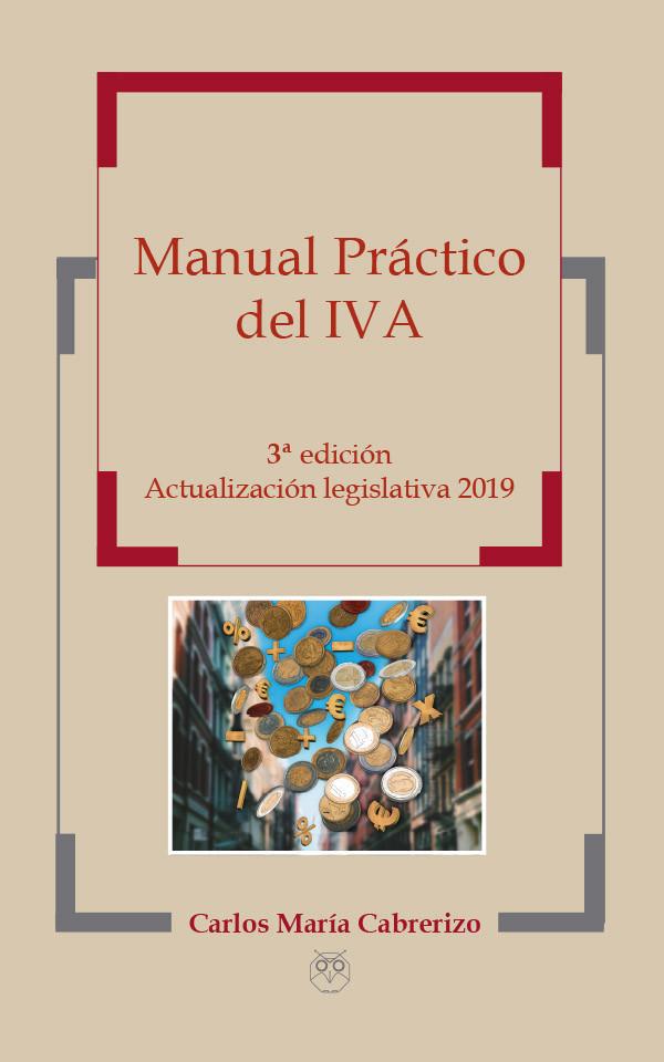 Manual Práctico del IVA - 3ª Edición - Actualización legislativa 2019