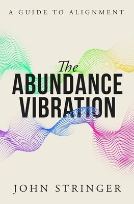 The Abundance Vibration: A Guide to Alignment (digital book)