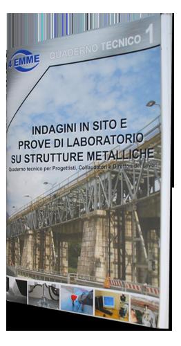 Indagini in sito e prove di laboratorio su strutture metalliche - 40 pagine (Editore: 4EMME Service S.p.A.)