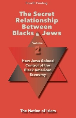 The Secret Relationship Between Blacks and Jews, Volume 2
