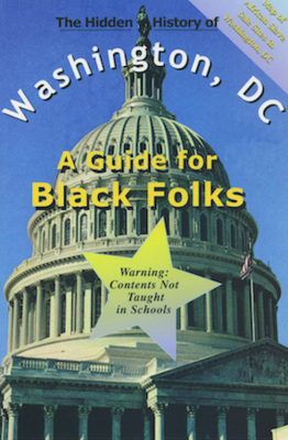Hidden History of Washington, DC: A Guide for Black Folks