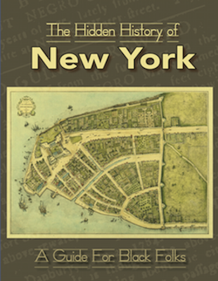 Hidden History of New York: A Guide for Black Folks