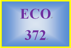 ECO 372 Week 2 Principles of Economics and the Data of Macroeconomics