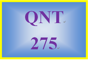 QNT 275 Entire Course – The 2016 Latest Version (Including Quizzes Assignments Final Exam and Discussions)