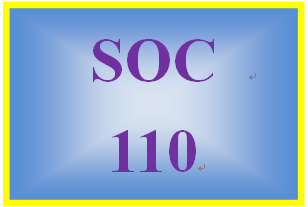 SOC 110 Entire Course (All assignments and Participations included,A+ Guide)