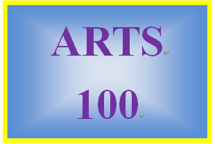 ARTS 100 Week 1 Experiencing the Arts: Community Guide