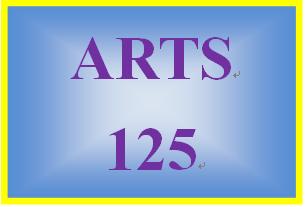 ARTS 125 Entire Course