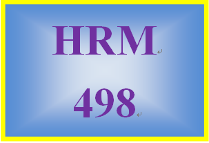HRM 498 Entire Course