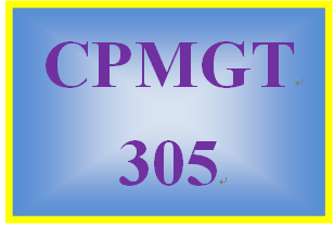 CPMGT 305 Week 3 Discussion Starter