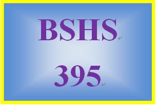 BSHS 395 Week 5 Final Exam