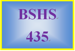BSHS 435 Entire Course