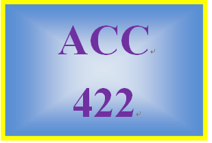 ACC 422 Week 2 Textbook Problems