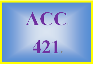 ACC 421 Week 4 Textbook Problems