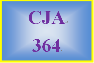 CJA 364 Entire Course All DQs