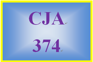 CJA 374 Week 4 Reference List for wk. 5 LT Final Project Week 4 Team Assignment