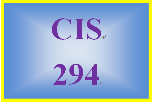 CIS 294 Entire Course