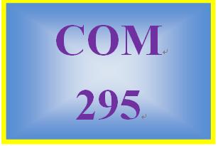 COM 295 Entire Course