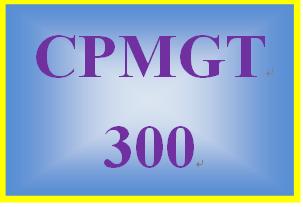 CPMGT 300 Week 5 Learning Team Evaluation