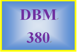 DBM 380 Week 5 Learning Team Evaluation