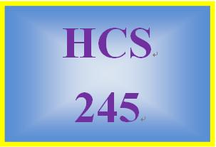 HCS 245 Entire Course