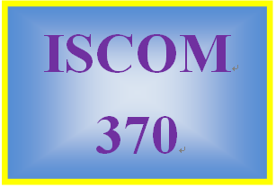 ISCOM 370 Entire Course