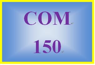 COM 150 Entire Course