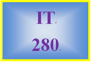 IT 280 Entire Course