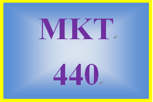 MKT 440 Entire Course