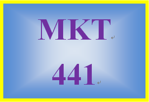 MKT 441 Entire Course