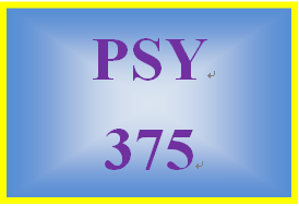 PSY 375 Entire Course