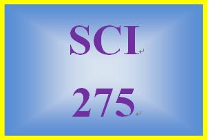 SCI 275 Entire Course
