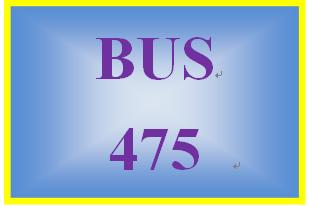 BUS 475 Week 3 Capstone Final Examination Part 1