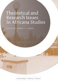 Theoretical And Research Issues In Africana Studies
