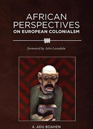 African Perspectives on European Colonialism