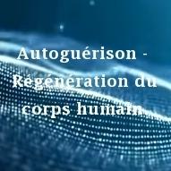Autoguérison - Régénération du corps humain. 13 min Comment guérir certaines parties du corps ? Traduction Atelier Abraham-Hicks