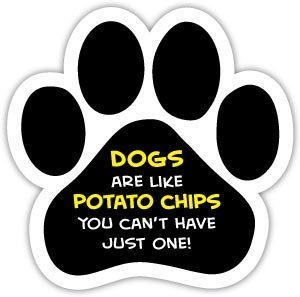 Dogs are Like Potato Chips