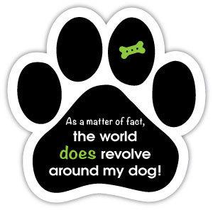 World Revolves Around My Dog