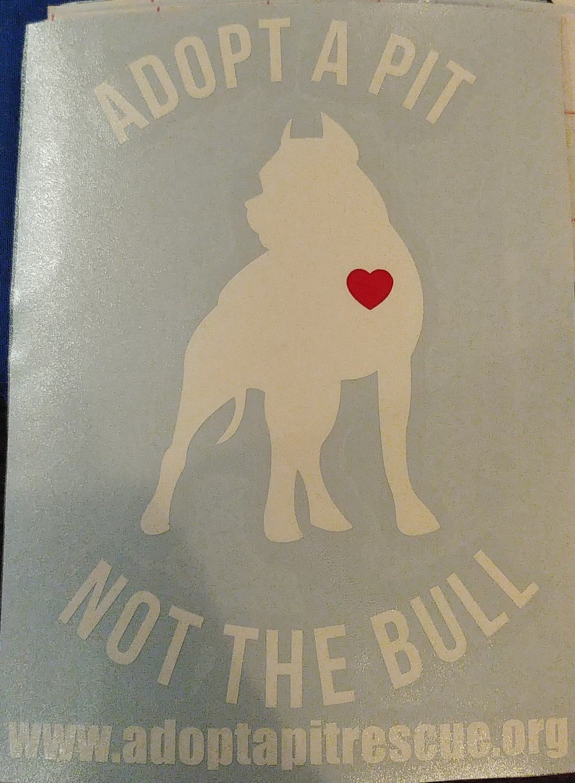 Adopt A Pit. Not the Bull Vinyl Sticker